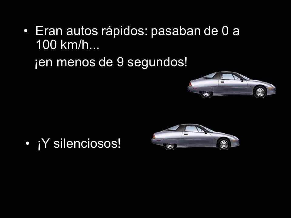 Eran autos rápidos: pasaban de 0 a 100 km/h... ¡en menos de 9 segundos! ¡Y silenciosos!