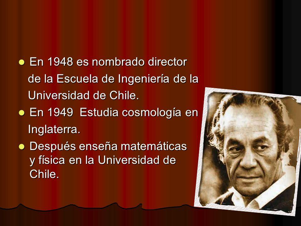 En 1948 es nombrado director En 1948 es nombrado director de la Escuela de Ingeniería de la de la Escuela de Ingeniería de la Universidad de Chile. Un