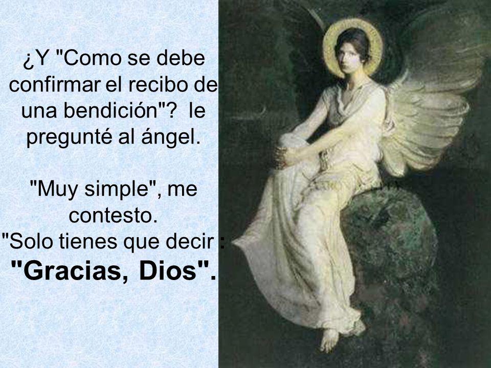 Le pregunté al ángel: ¿ Y cuales deben ser confirmadas.