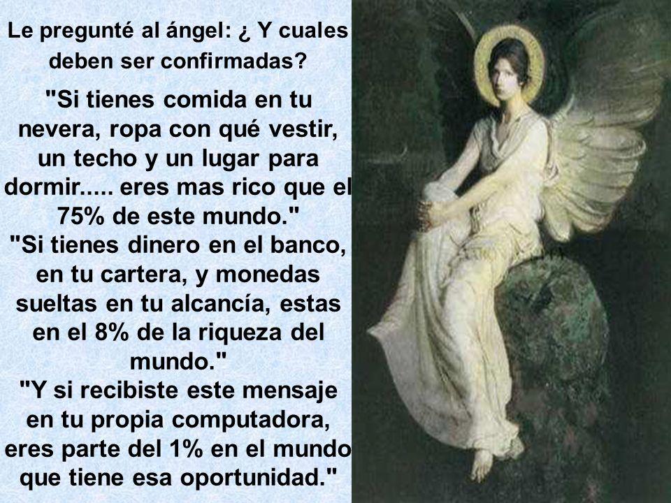 Le pregunté al ángel: ¿ Y cuales deben ser confirmadas?