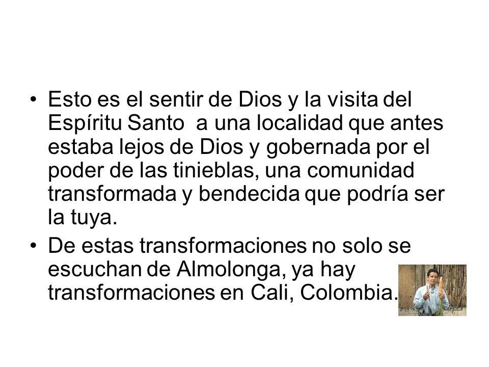 Esto es el sentir de Dios y la visita del Espíritu Santo a una localidad que antes estaba lejos de Dios y gobernada por el poder de las tinieblas, una