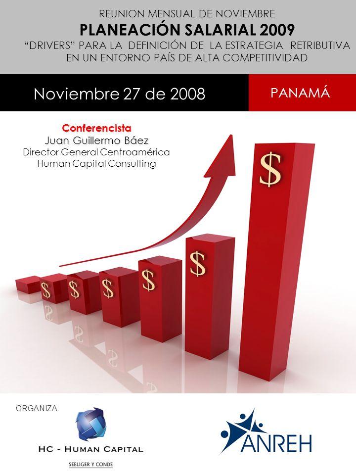 Conferencista Juan Guillermo Báez Juan Guillermo Báez Director General Centroamérica Human Capital Consulting REUNION MENSUAL DE NOVIEMBRE PLANEACIÓN