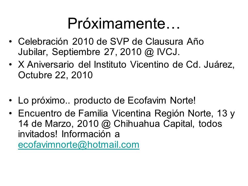 Próximamente… Celebración 2010 de SVP de Clausura Año Jubilar, Septiembre 27, 2010 @ IVCJ. X Aniversario del Instituto Vicentino de Cd. Juárez, Octubr