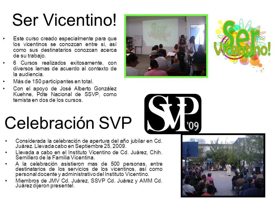 Ser Vicentino! Este curso creado especialmente para que los vicentinos se conozcan entre si, así como sus destinatarios conozcan acerca de su trabajo.