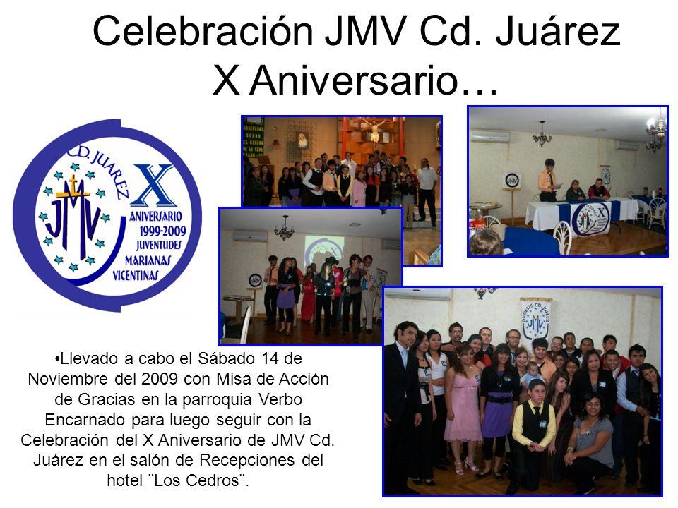 Llevado a cabo el Sábado 14 de Noviembre del 2009 con Misa de Acción de Gracias en la parroquia Verbo Encarnado para luego seguir con la Celebración del X Aniversario de JMV Cd.