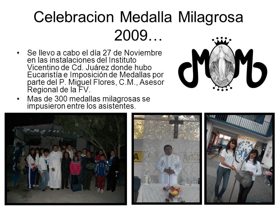 Celebracion Medalla Milagrosa 2009… Se llevo a cabo el día 27 de Noviembre en las instalaciones del Instituto Vicentino de Cd. Juárez donde hubo Eucar