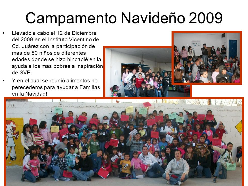 Campamento Navideño 2009 Llevado a cabo el 12 de Diciembre del 2009 en el Instituto Vicentino de Cd. Juárez con la participación de mas de 80 niños de