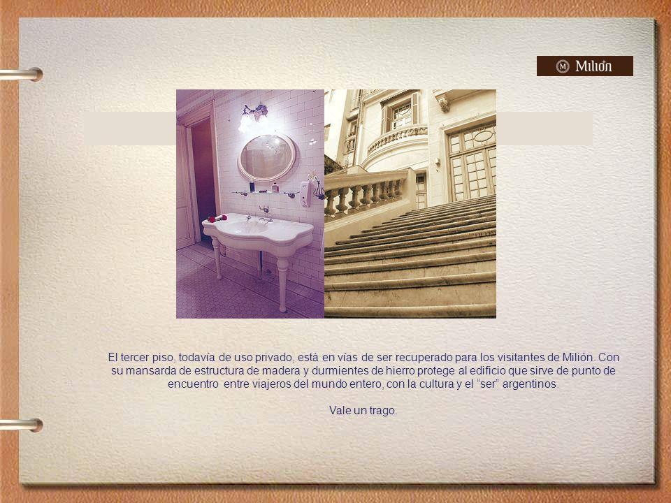 El tercer piso, todavía de uso privado, está en vías de ser recuperado para los visitantes de Milión.