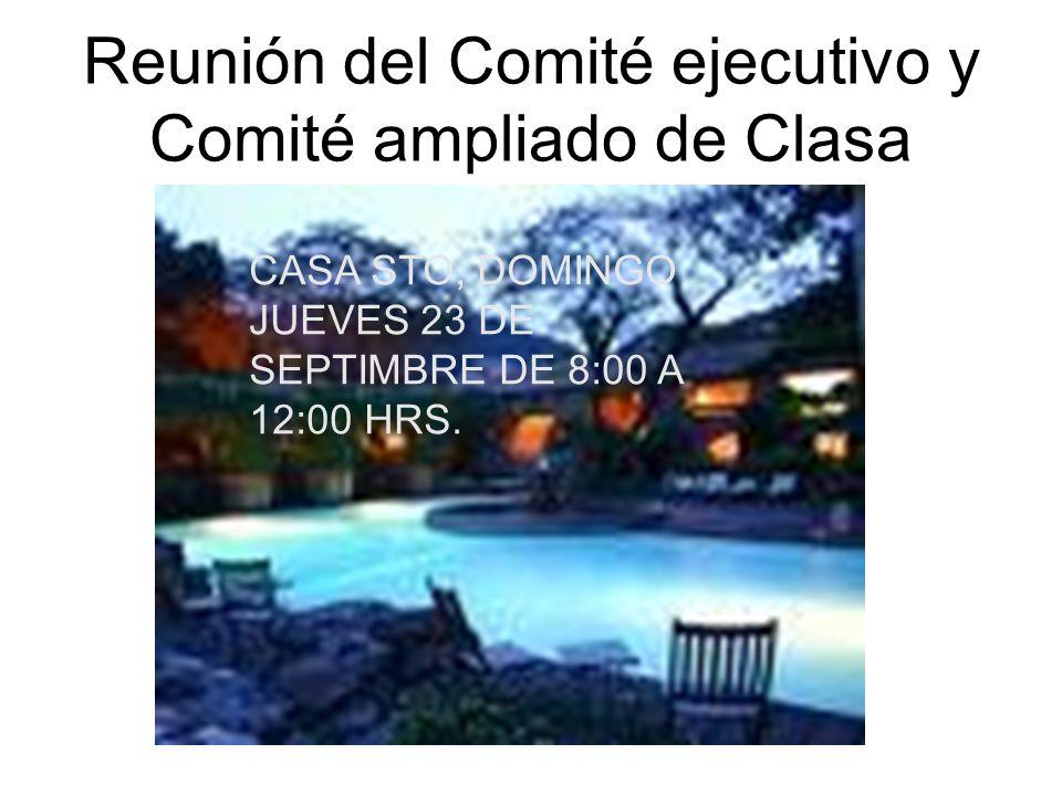 Reunión del Comité ejecutivo y Comité ampliado de Clasa CASA STO, DOMINGO JUEVES 23 DE SEPTIMBRE DE 8:00 A 12:00 HRS.