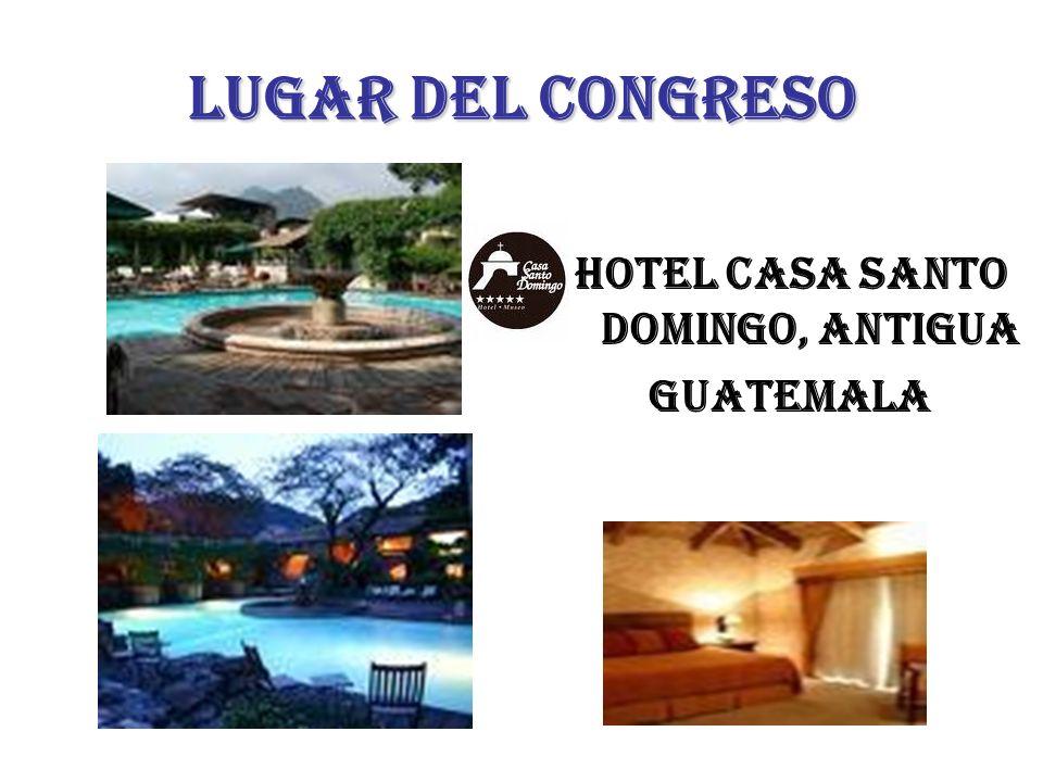 LUGAR DEL CONGRESO Hotel Casa Santo Domingo, antigua guatemala