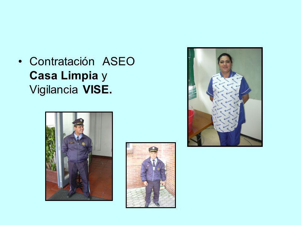 Contratación ASEO Casa Limpia y Vigilancia VISE.