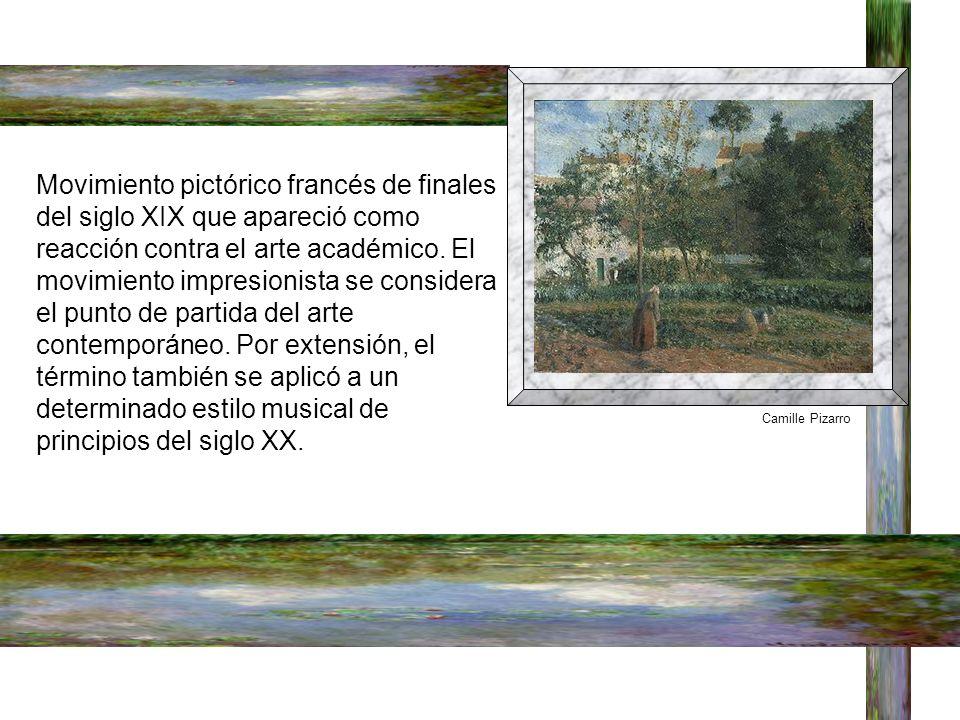 Movimiento pictórico francés de finales del siglo XIX que apareció como reacción contra el arte académico.