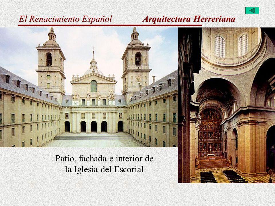 El Renacimiento Español Arquitectura Herreriana Patio, fachada e interior de la Iglesia del Escorial