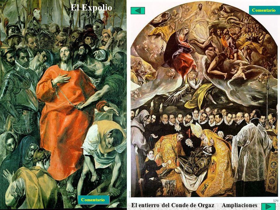 El Renacimiento Español Pintura: El Greco El entierro del Conde de Orgaz Ampliaciones El Expolio Comentario