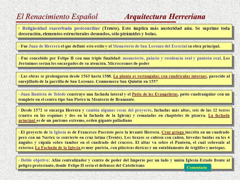El Renacimiento Español Arquitectura Herreriana · Religiosidad exacerbada postconciliar (Trento). Esto implica más austeridad aún. Se suprime toda dec