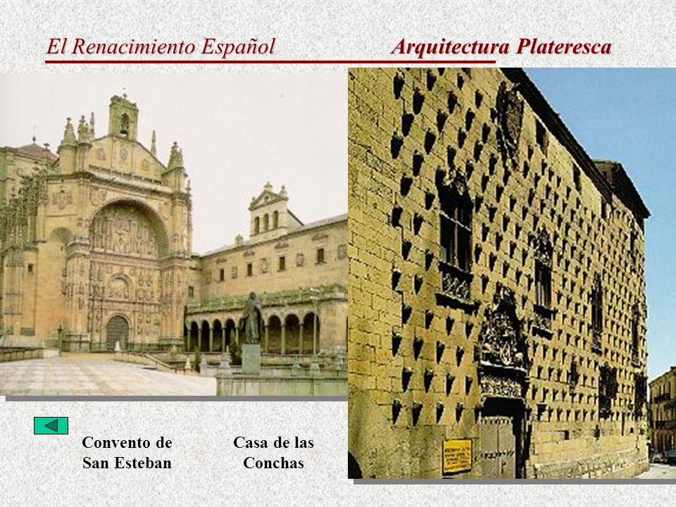 El Renacimiento Español Arquitectura Plateresca Convento de San Esteban Casa de las Conchas