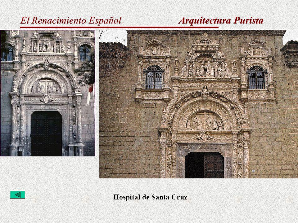 El Renacimiento Español Arquitectura Purista Hospital de Santa Cruz