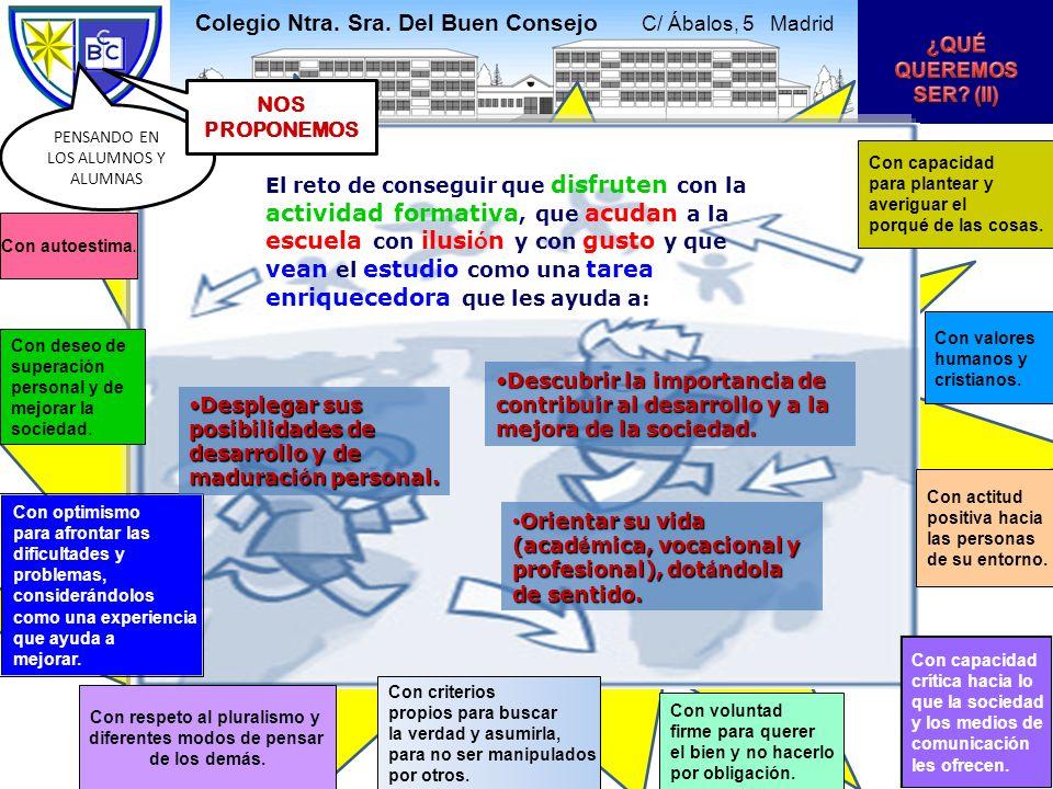 Infantil: 3 aulas Primaria: 6 aulas Secundaria: 7 aulas Bachillerato: 2 aulas Atención a alumnos con necesidades educativas especiales (PT) HI Más horas de inglés Colegio Ntra.
