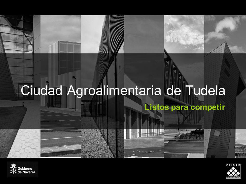 Ciudad Agroalimentaria de Tudela Listos para competir
