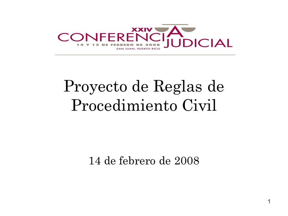 1 Proyecto de Reglas de Procedimiento Civil 14 de febrero de 2008
