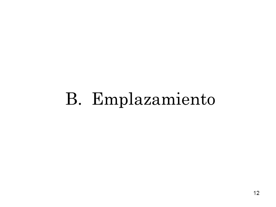 12 B. Emplazamiento