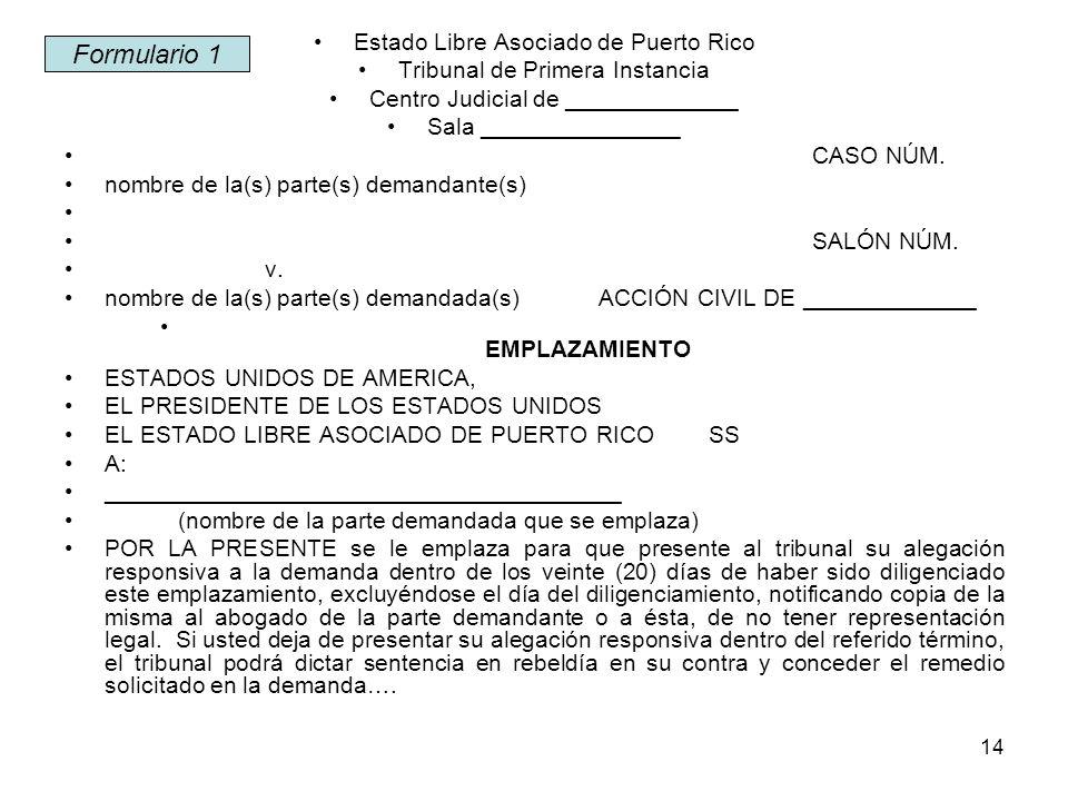 14 Estado Libre Asociado de Puerto Rico Tribunal de Primera Instancia Centro Judicial de _____________ Sala _______________ CASO NÚM.
