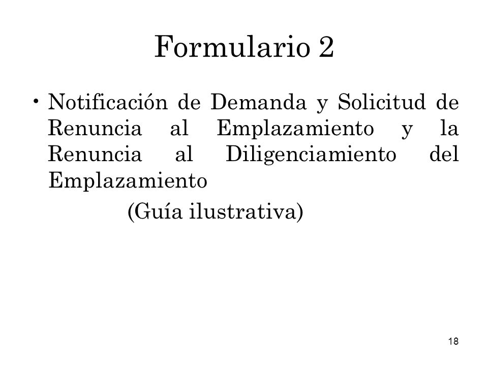 18 Formulario 2 Notificación de Demanda y Solicitud de Renuncia al Emplazamiento y la Renuncia al Diligenciamiento del Emplazamiento (Guía ilustrativa)