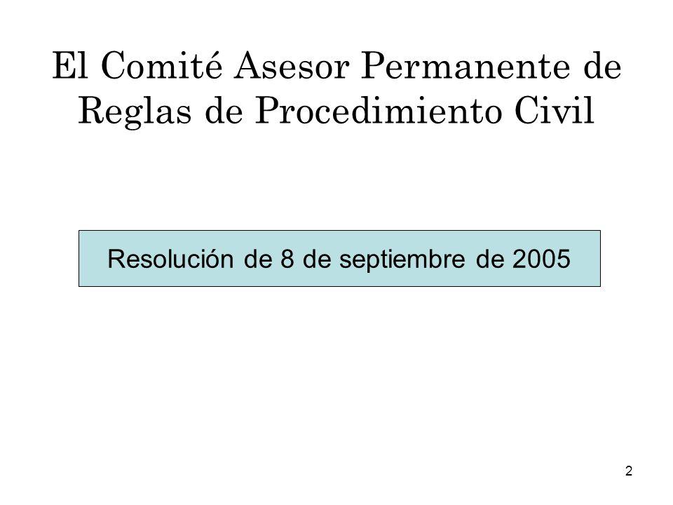 2 El Comité Asesor Permanente de Reglas de Procedimiento Civil Resolución de 8 de septiembre de 2005