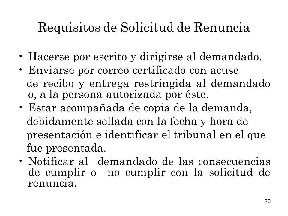 20 Requisitos de Solicitud de Renuncia Hacerse por escrito y dirigirse al demandado.
