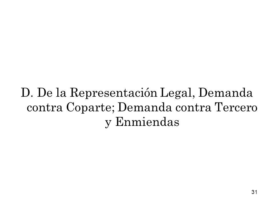 31 D. De la Representación Legal, Demanda contra Coparte; Demanda contra Tercero y Enmiendas