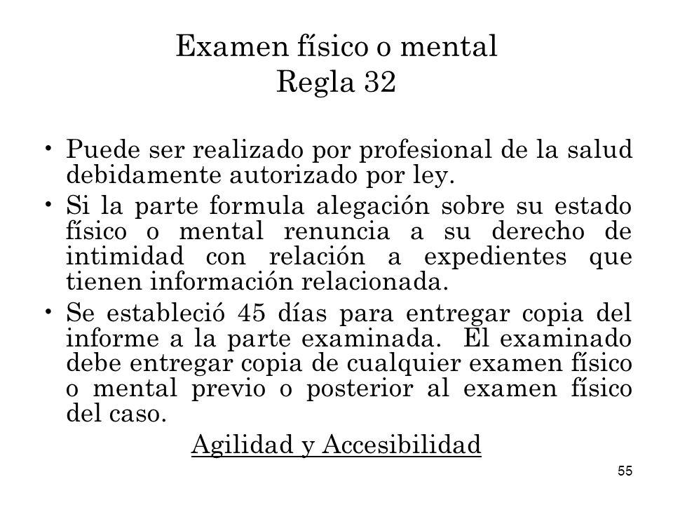 55 Examen físico o mental Regla 32 Puede ser realizado por profesional de la salud debidamente autorizado por ley.