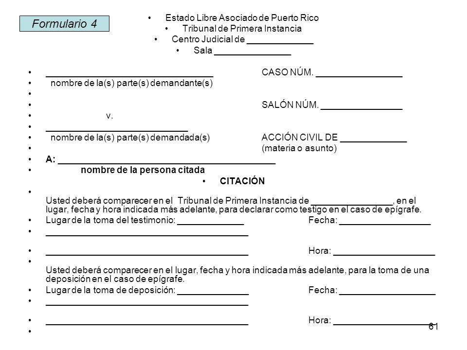 61 Estado Libre Asociado de Puerto Rico Tribunal de Primera Instancia Centro Judicial de _____________ Sala _______________ _________________________________CASO NÚM.