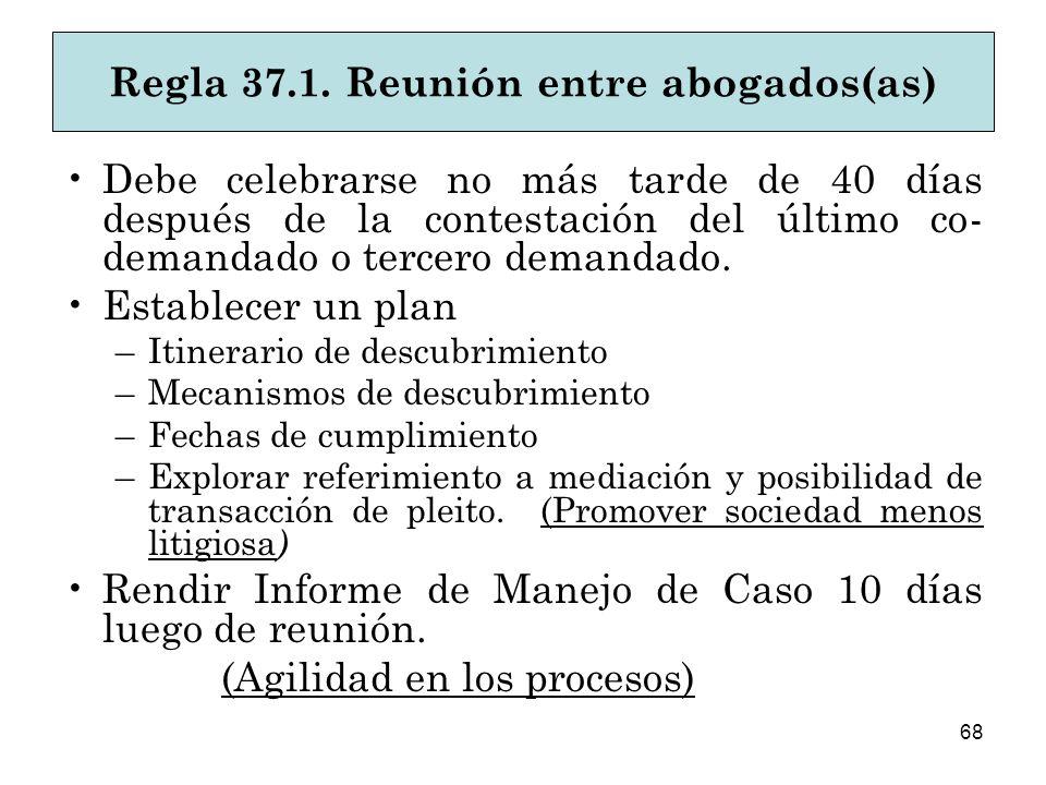 68 Debe celebrarse no más tarde de 40 días después de la contestación del último co- demandado o tercero demandado.