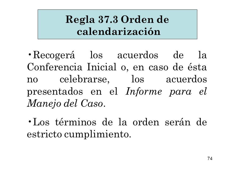 74 Recogerá los acuerdos de la Conferencia Inicial o, en caso de ésta no celebrarse, los acuerdos presentados en el Informe para el Manejo del Caso.