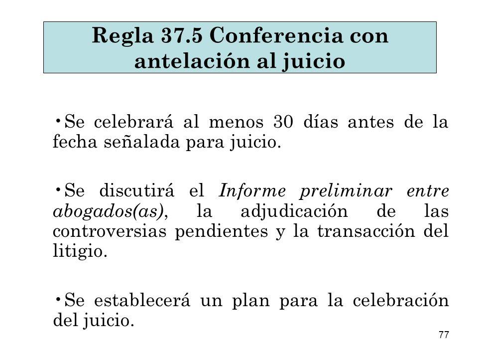 77 Se celebrará al menos 30 días antes de la fecha señalada para juicio.