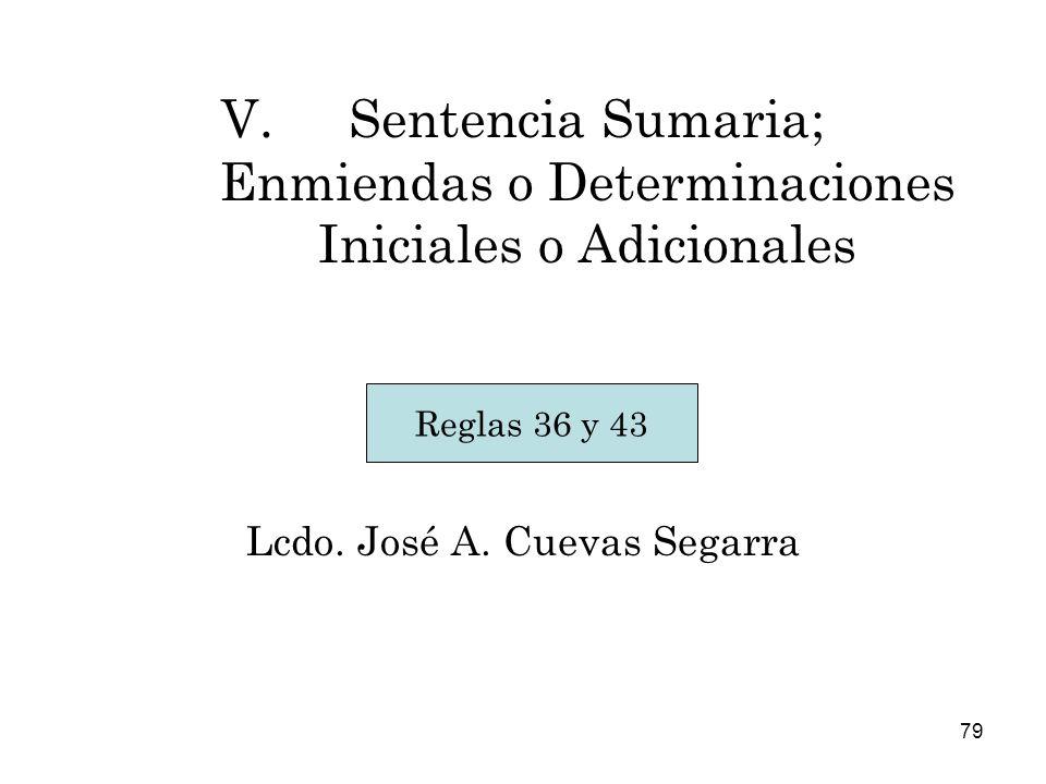 79 V.Sentencia Sumaria; Enmiendas o Determinaciones Iniciales o Adicionales Lcdo.