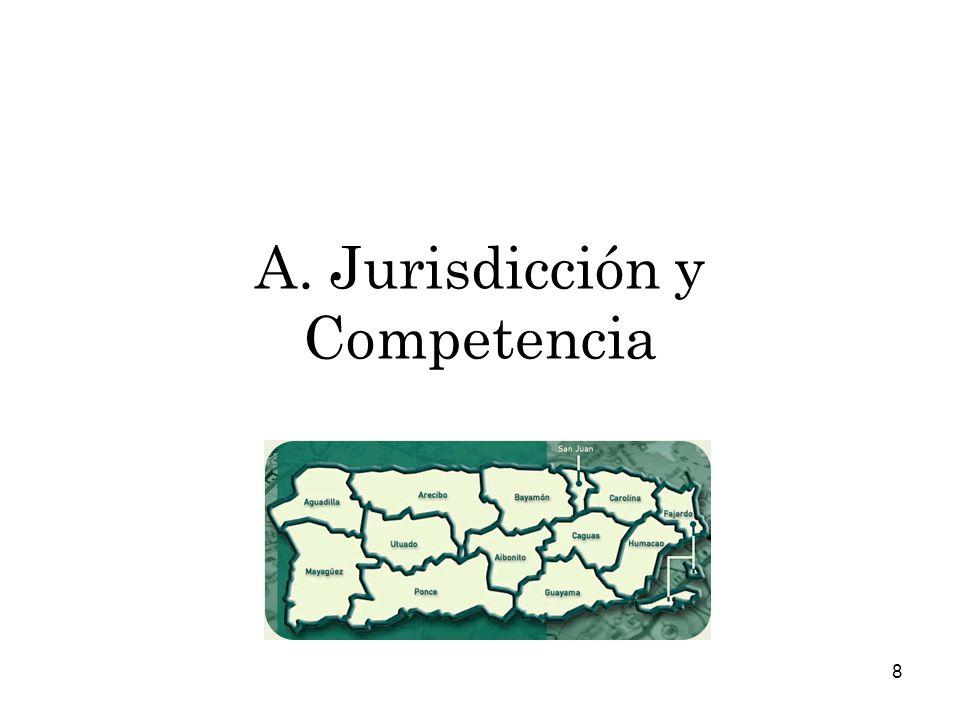 8 A. Jurisdicción y Competencia