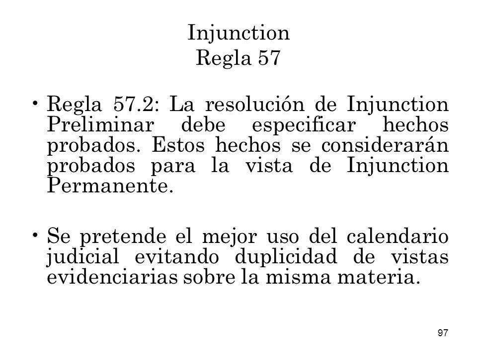 97 Injunction Regla 57 Regla 57.2: La resolución de Injunction Preliminar debe especificar hechos probados.
