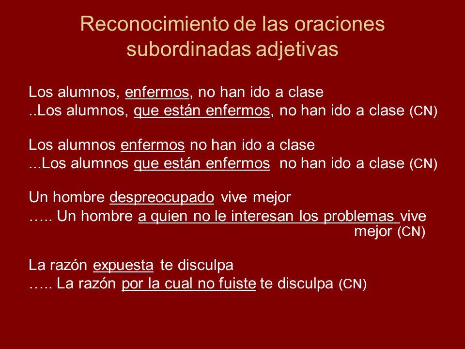 Reconocimiento de las oraciones subordinadas adjetivas Los alumnos, enfermos, no han ido a clase..Los alumnos, que están enfermos, no han ido a clase