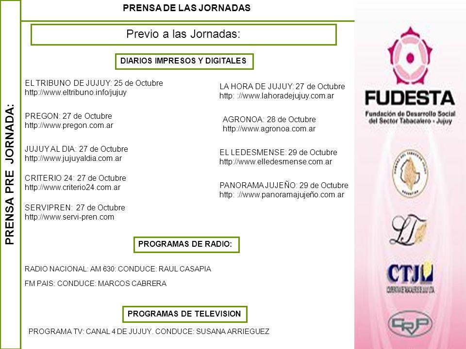 PRENSA PRE JORNADA: PRENSA DE LAS JORNADAS Previo a las Jornadas: EL TRIBUNO DE JUJUY: 25 de Octubre http://www.eltribuno.info/jujuy PREGON: 27 de Oct