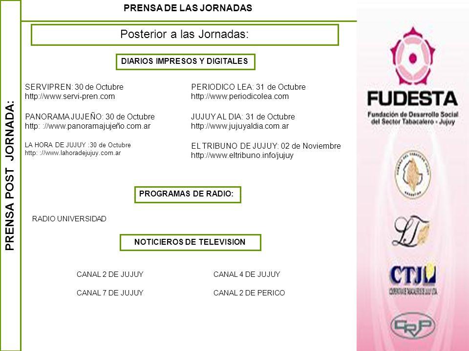 PRENSA POST JORNADA: PRENSA DE LAS JORNADAS Posterior a las Jornadas: EL TRIBUNO DE JUJUY: 02 de Noviembre http://www.eltribuno.info/jujuy CANAL 2 DE