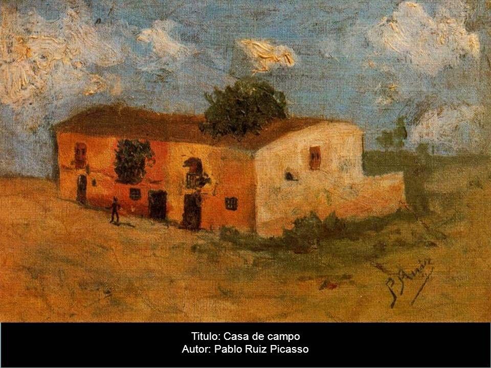 Titulo: Casa de campo Autor: Pablo Ruiz Picasso