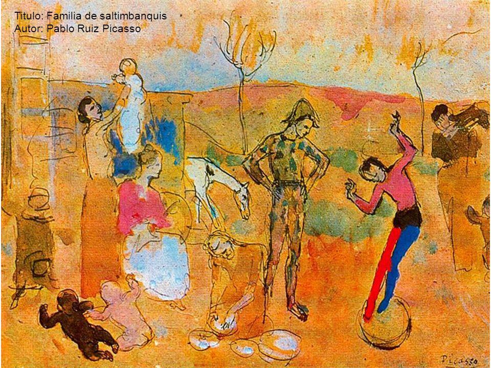 Titulo: Familia de saltimbanquis Autor: Pablo Ruiz Picasso