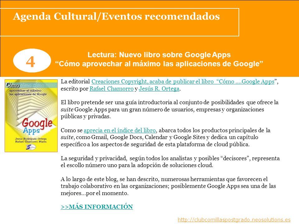Agenda Cultural/Eventos recomendados www.clubcomillaspostgrado.com 4 Lectura: Nuevo libro sobre Google Apps Cómo aprovechar al máximo las aplicaciones