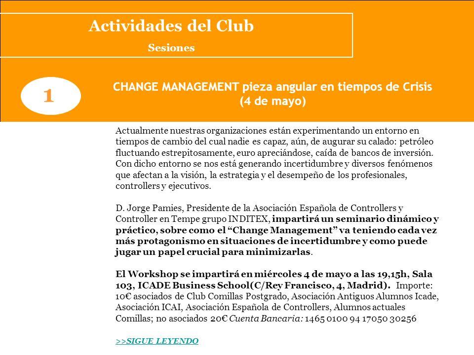 www.clubcomillaspostgrado.com 1 CHANGE MANAGEMENT pieza angular en tiempos de Crisis (4 de mayo) Actualmente nuestras organizaciones están experimenta