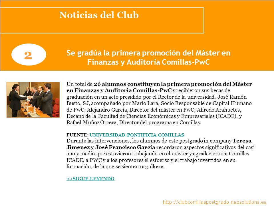 Noticias del Club www.clubcomillaspostgrado.com 2 Se gradúa la primera promoción del Máster en Finanzas y Auditoría Comillas-PwC Un total de 26 alumno
