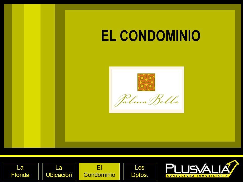 EL CONDOMINIO La Ubicación El Condominio La Florida Los Dptos.