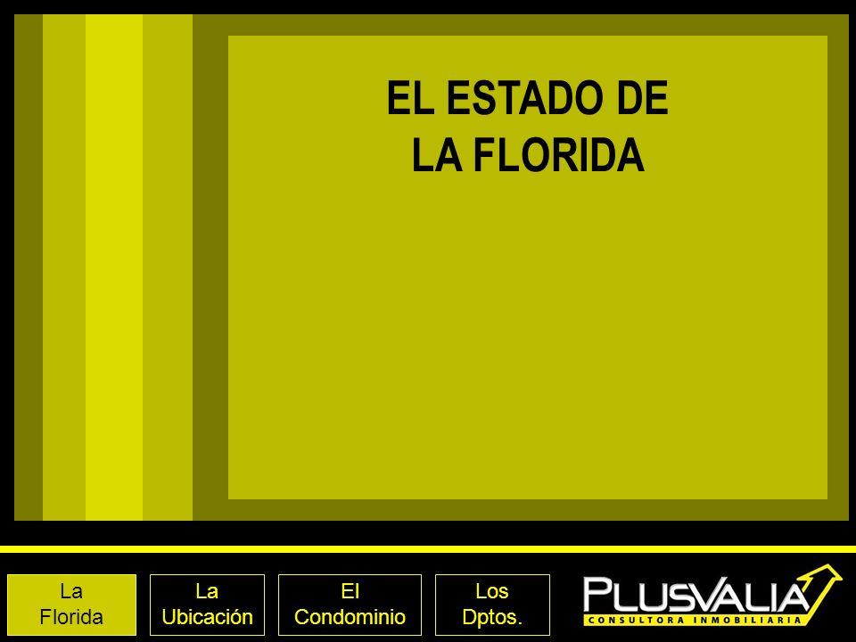 La Florida La Ubicación El Condominio EL ESTADO DE LA FLORIDA ORLANDO DAYTONA BEACH TAMPA CLEARWATER Los Dptos.