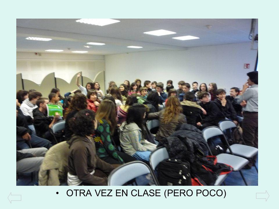 OTRA VEZ EN CLASE (PERO POCO)