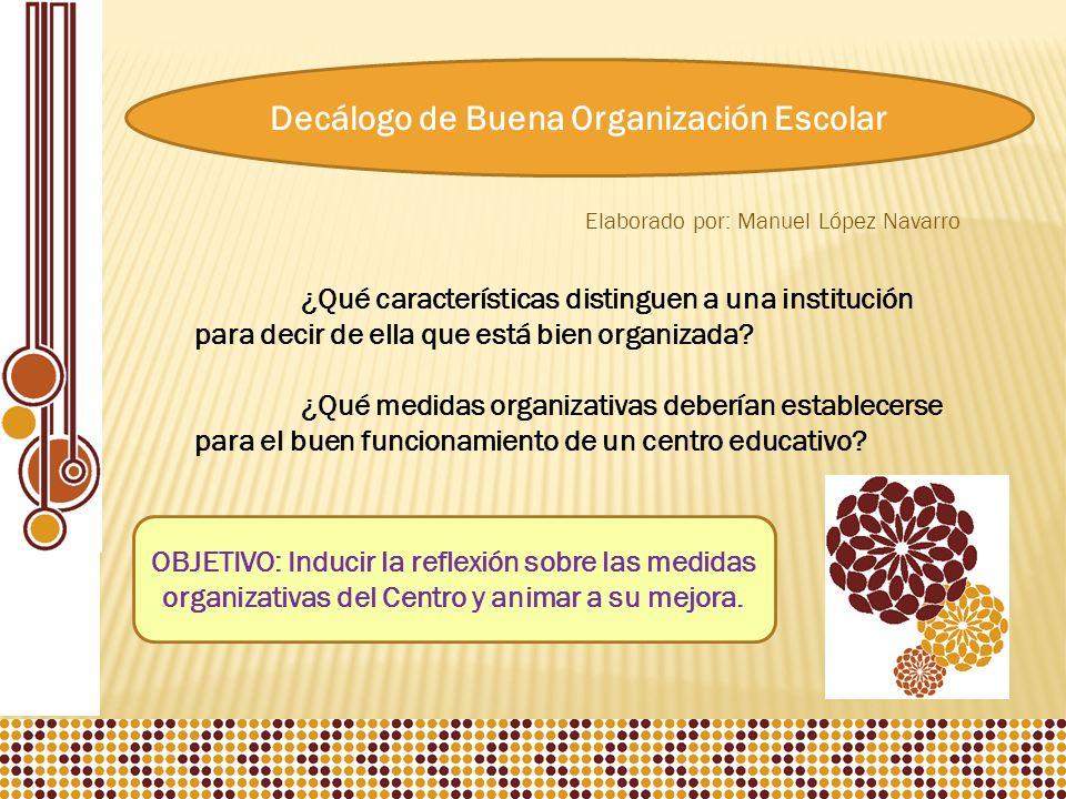 Decálogo de Buena Organización Escolar ¿Qué características distinguen a una institución para decir de ella que está bien organizada.